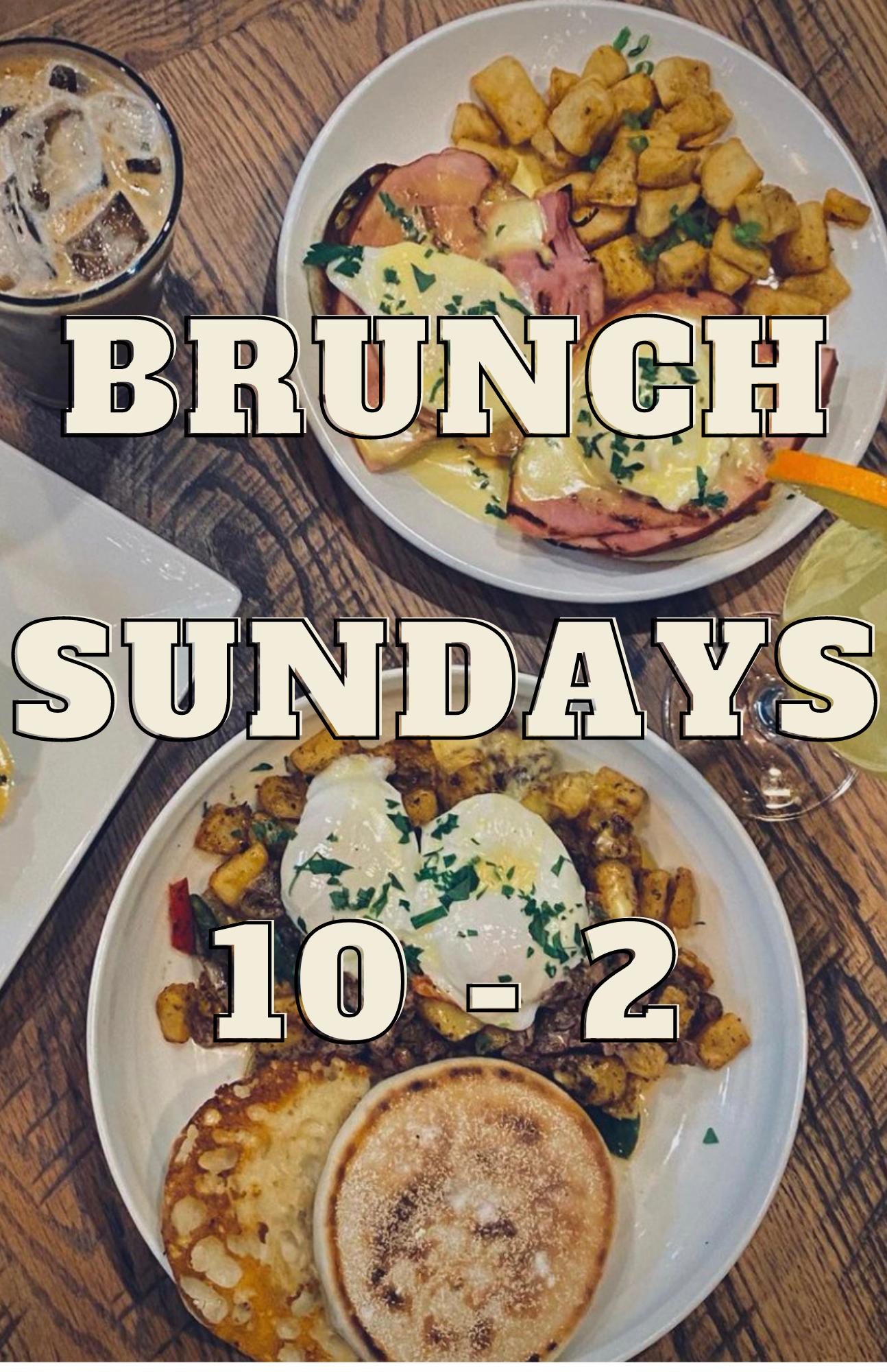 Brunch Sundays 10-2